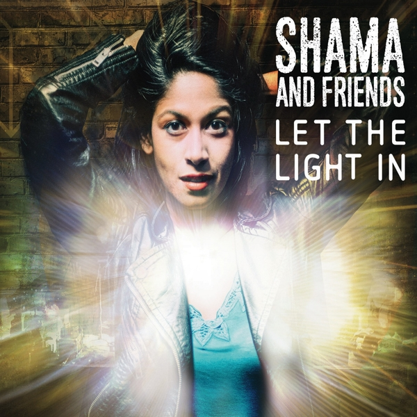 Shama And Friends - Let The Light In - Narrator CD Grooves Inc.